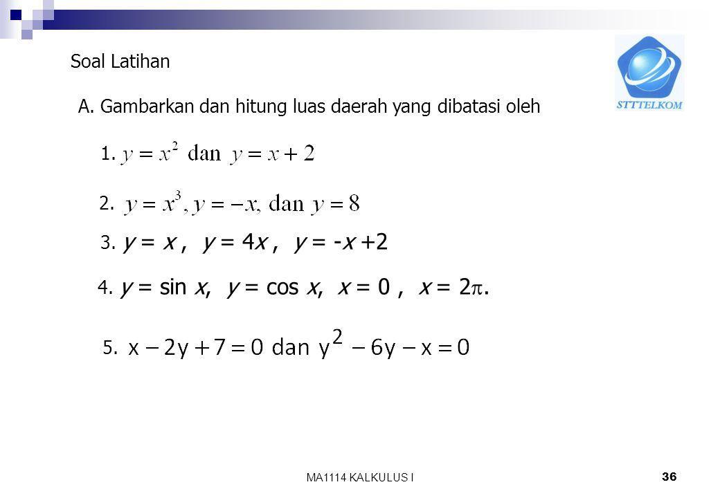 MA1114 KALKULUS I 35 2. antara x =1/3 dan x=7 Jawab :