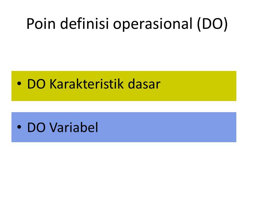 Poin definisi operasional (DO) DO Karakteristik dasar DO Variabel
