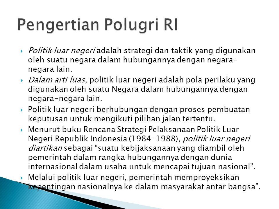  tujuan politik luar negeri adalah untuk mewujudkan kepentingan nasional.