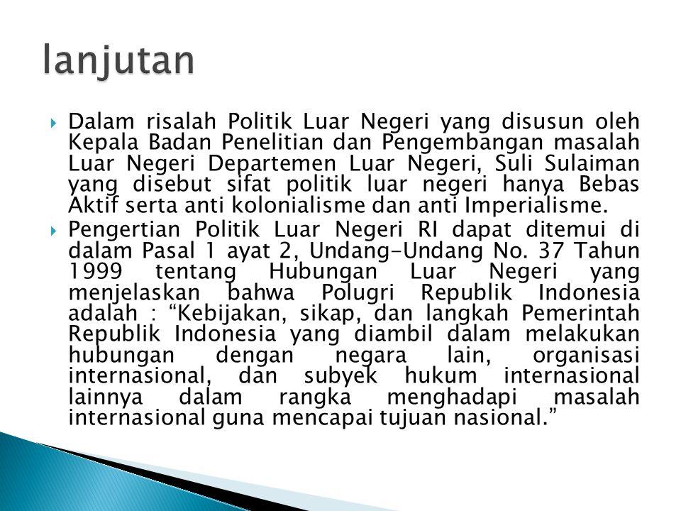  Dalam risalah Politik Luar Negeri yang disusun oleh Kepala Badan Penelitian dan Pengembangan masalah Luar Negeri Departemen Luar Negeri, Suli Sulaim