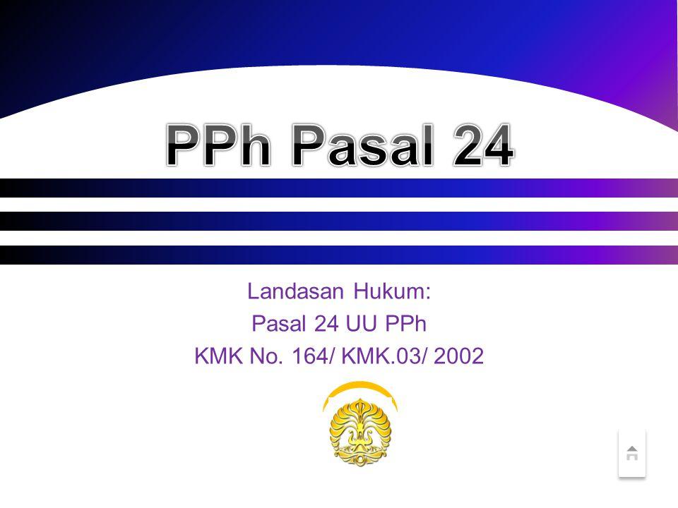 PPh Pasal 24 Dwi Martani Slide by: Jayu Pramudya dan Nia Paramita Departemen Akuntansi FEUI