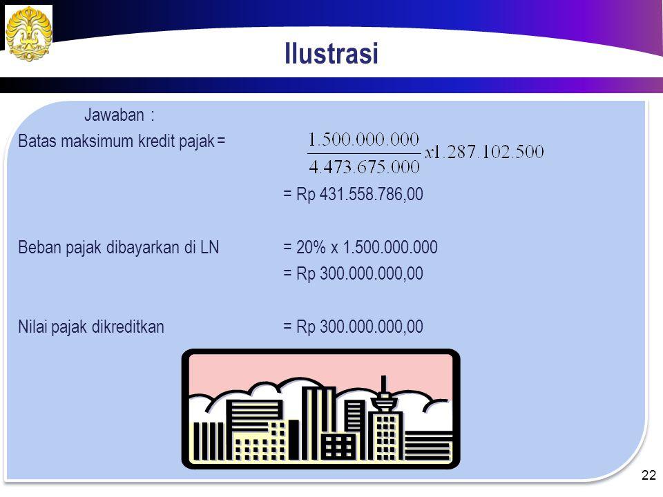 Ilustrasi Jawaban: Total penghasilan nettoRp 4.500.000.000,00 PTKP (TK/ 1)Rp 26.325.000,00 PKPRp 4.473.675.000,00 Beban PPh OP= 5% x Rp 50.000.000,00R
