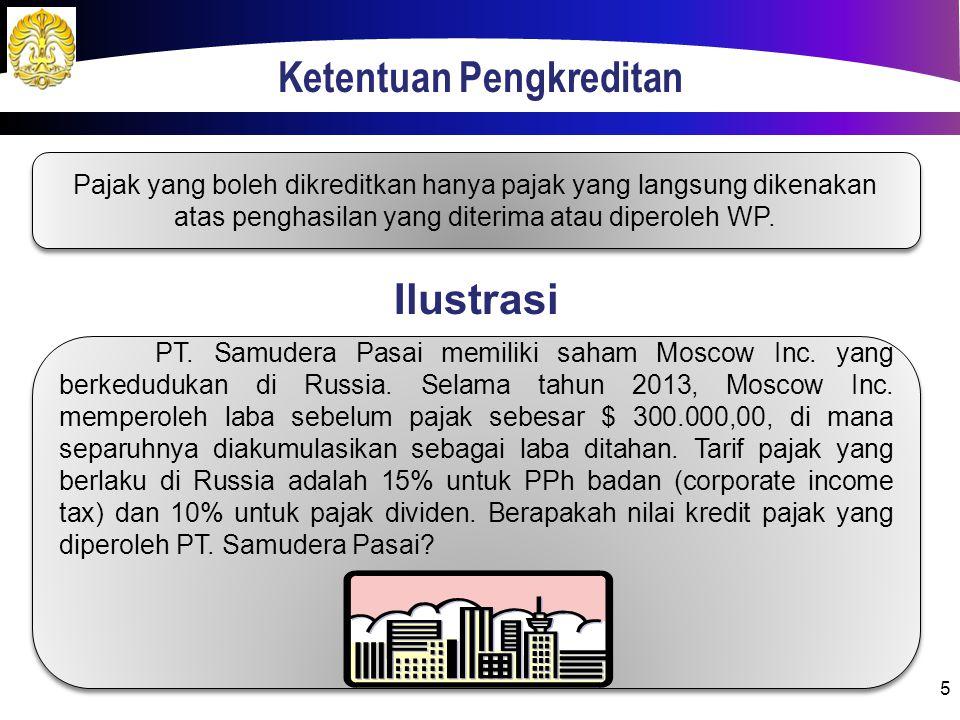 Ketentuan Pengkreditan 5 Pajak yang boleh dikreditkan hanya pajak yang langsung dikenakan atas penghasilan yang diterima atau diperoleh WP.