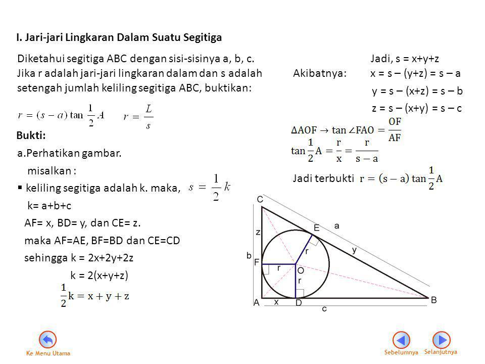 I. Jari-jari Lingkaran Dalam Suatu Segitiga Diketahui segitiga ABC dengan sisi-sisinya a, b, c. Jika r adalah jari-jari lingkaran dalam dan s adalah s