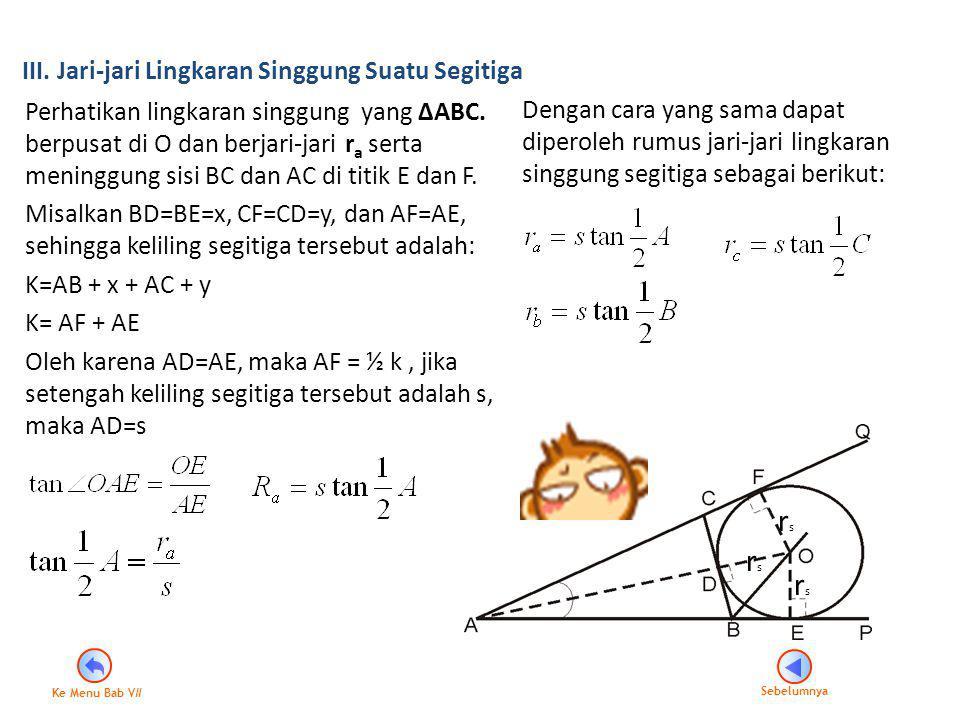 Perhatikan lingkaran singgung yang ∆ABC. berpusat di O dan berjari-jari r a serta meninggung sisi BC dan AC di titik E dan F. Misalkan BD=BE=x, CF=CD=