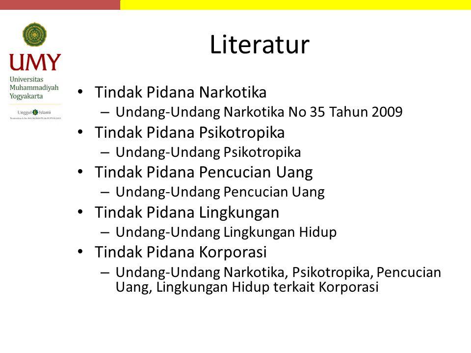 Literatur Tindak Pidana Narkotika – Undang-Undang Narkotika No 35 Tahun 2009 Tindak Pidana Psikotropika – Undang-Undang Psikotropika Tindak Pidana Pen
