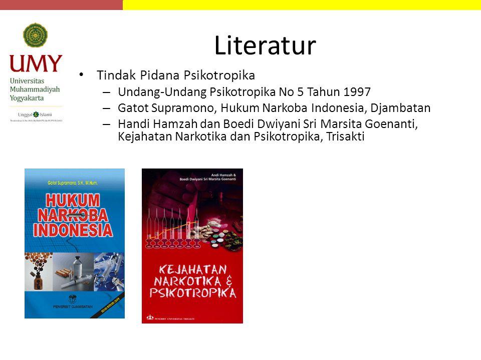 Literatur Tindak Pidana Psikotropika – Undang-Undang Psikotropika No 5 Tahun 1997 – Gatot Supramono, Hukum Narkoba Indonesia, Djambatan – Handi Hamzah