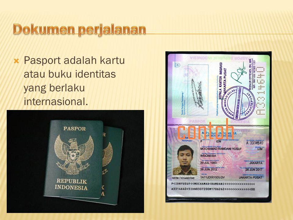  Pasport adalah kartu atau buku identitas yang berlaku internasional.