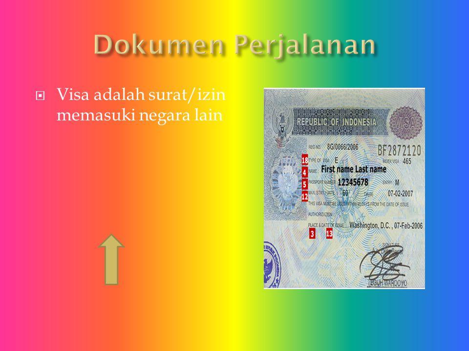  Visa adalah surat/izin memasuki negara lain