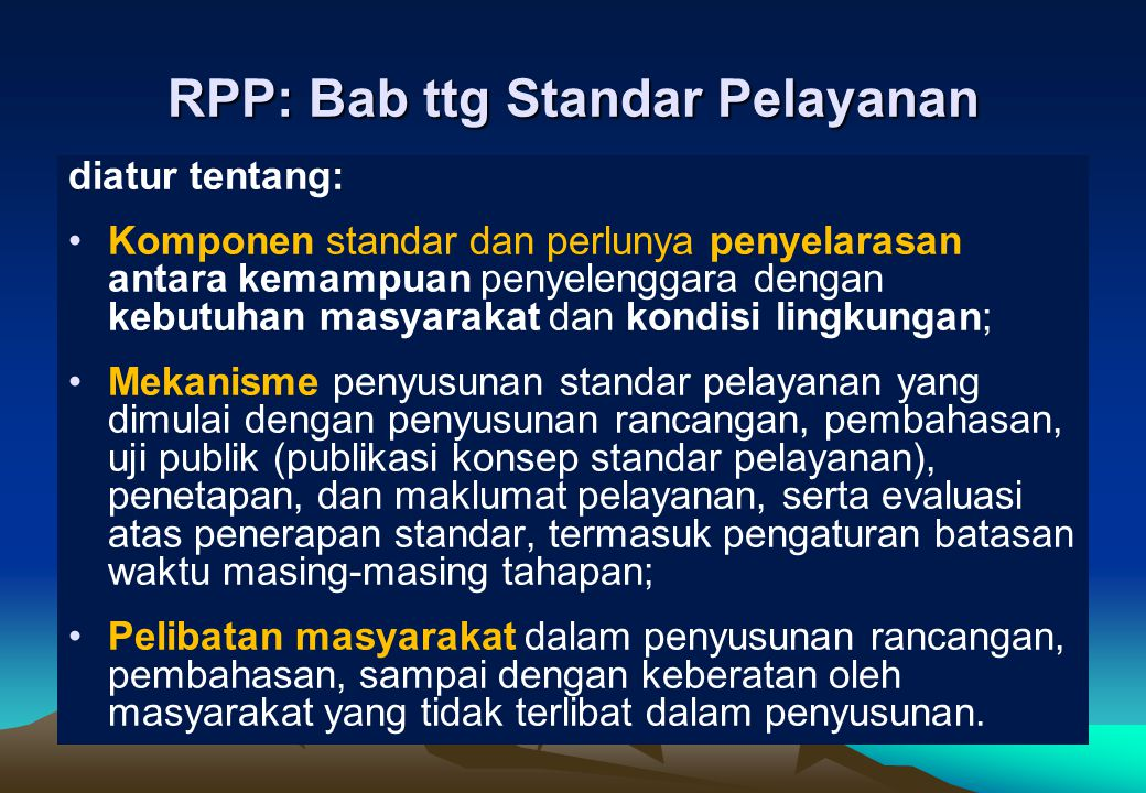 Pedoman Penyusunan Standar Pelayanan [Pasal 20 UU 25/2009]. (1) Penyelenggara berkewajiban menyusun dan menetapkan standar pelayanan dengan memperhati