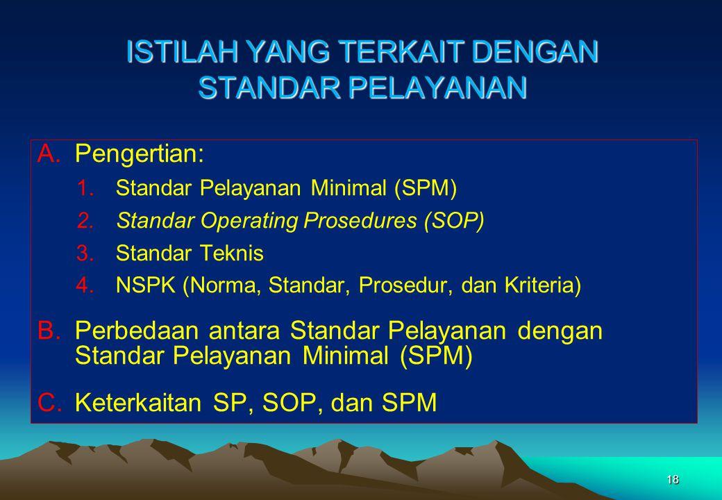 RPP: Bab ttg Standar Pelayanan diatur tentang: Komponen standar dan perlunya penyelarasan antara kemampuan penyelenggara dengan kebutuhan masyarakat d