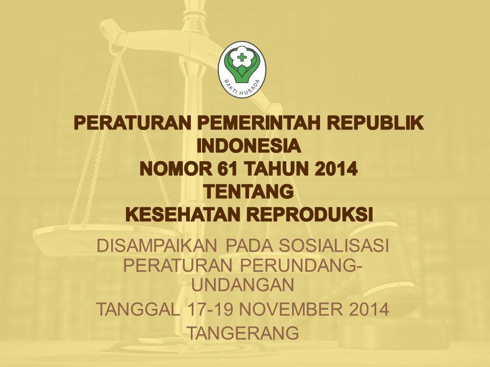 DISAMPAIKAN PADA SOSIALISASI PERATURAN PERUNDANG- UNDANGAN TANGGAL 17-19 NOVEMBER 2014 TANGERANG