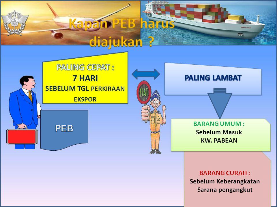 kawasan pabean BC Wajib PEB  barang pribadi penumpang  barang awak sarana pengangkut  barang pelintas batas  barang kiriman melalui PT. Pos Indone