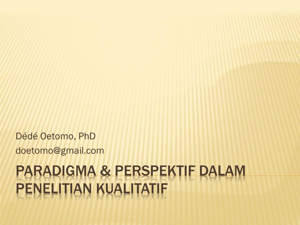 Dédé Oetomo, PhD doetomo@gmail.com