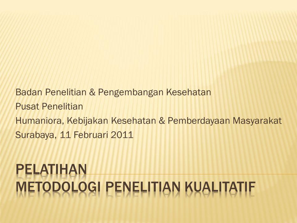 Badan Penelitian & Pengembangan Kesehatan Pusat Penelitian Humaniora, Kebijakan Kesehatan & Pemberdayaan Masyarakat Surabaya, 11 Februari 2011