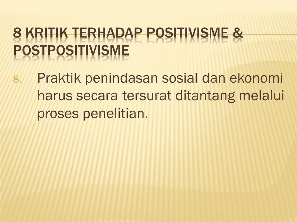 8. Praktik penindasan sosial dan ekonomi harus secara tersurat ditantang melalui proses penelitian.