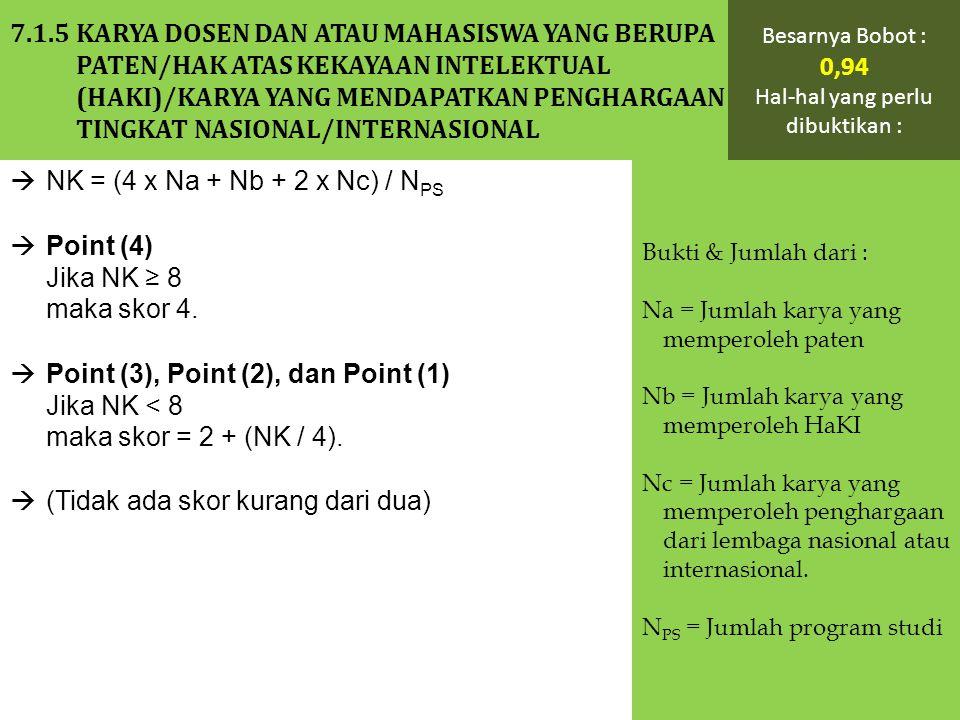  NK = (4 x Na + Nb + 2 x Nc) / N PS  Point (4) Jika NK ≥ 8 maka skor 4.