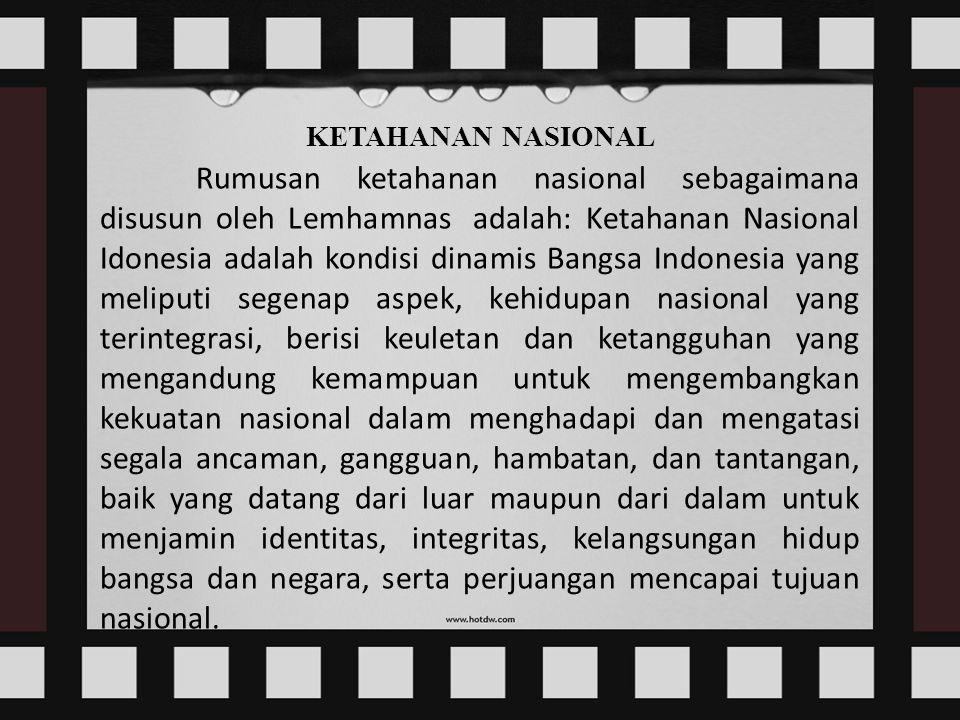 Latar Belakang Ketahanan Nasional Indonesia 1.