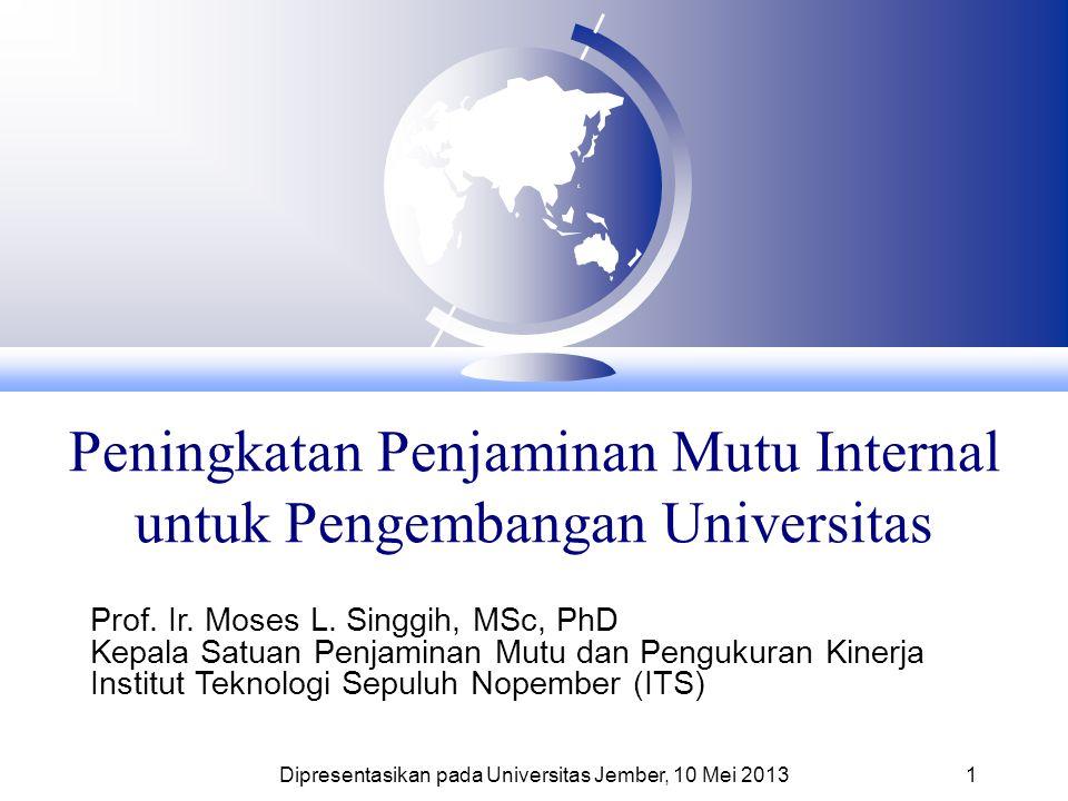 Peningkatan Penjaminan Mutu Internal untuk Pengembangan Universitas Prof. Ir. Moses L. Singgih, MSc, PhD Kepala Satuan Penjaminan Mutu dan Pengukuran