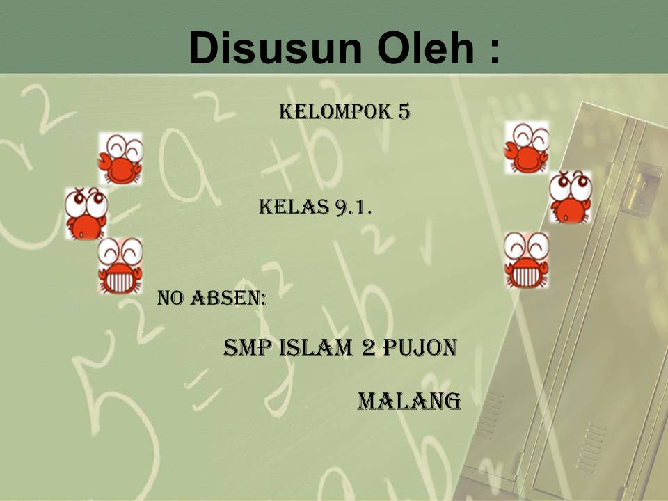 Disusun Oleh : Kelompok 5 KELAS 9.1. no ABSEN: SMP ISLAM 2 PUJON MALANG