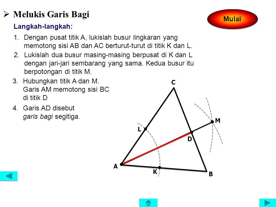 MELUKIS GARIS PADA SEGITIGA A B C K L D E  Melukis Garis Tinggi Langkah-langkah: 1.Dengan pusat titik A, lukislah busur lingkaran dengan jari-jari se