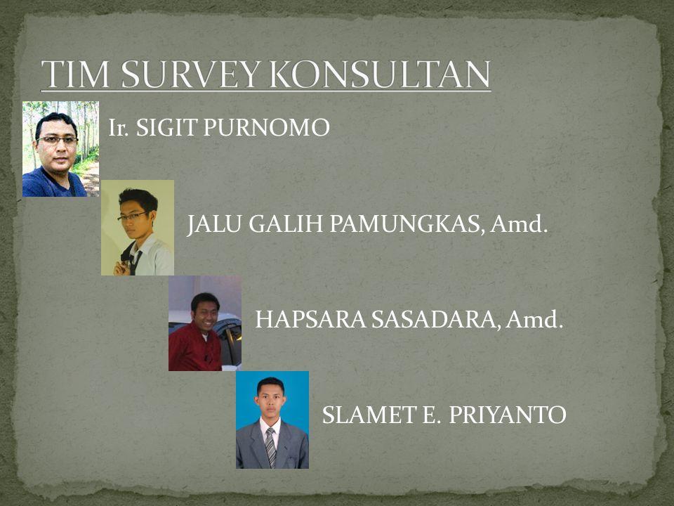 Ir. SIGIT PURNOMO JALU GALIH PAMUNGKAS, Amd. HAPSARA SASADARA, Amd. SLAMET E. PRIYANTO
