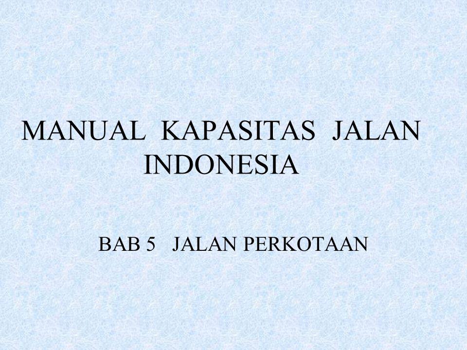 MANUAL KAPASITAS JALAN INDONESIA BAB 5 JALAN PERKOTAAN