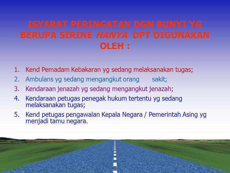 PERINGATAN DENGAN BUNYI A.ISYARAT PERINGATAN DGN BUNYI (KLAKSON) DIGUNAKAN APABILA : 1. Diperlukan untuk keselamatan; 2. Melewati kendaraan bermotor l