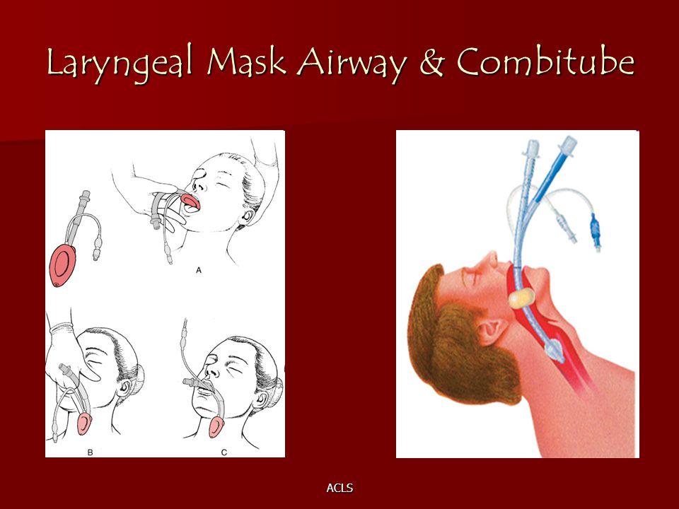 ACLS Laryngeal Mask Airway & Combitube