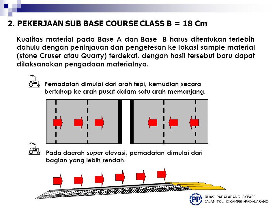 Kualitas material pada Base A dan Base B harus ditentukan terlebih dahulu dengan peninjauan dan pengetesan ke lokasi sample material (stone Cruser ata