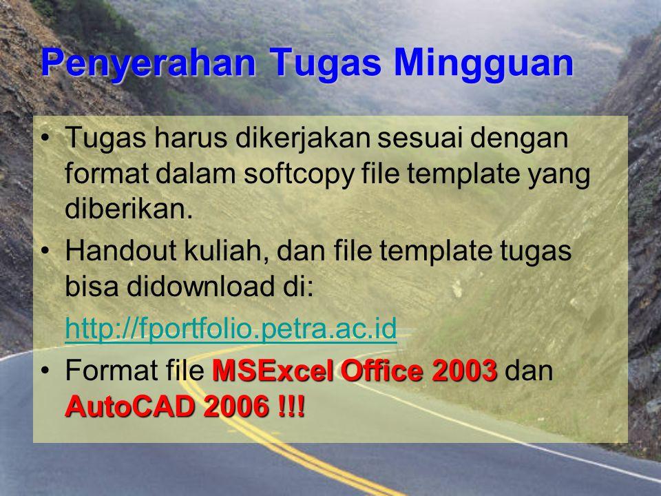 Penyerahan Tugas Mingguan Tugas harus dikerjakan sesuai dengan format dalam softcopy file template yang diberikan. Handout kuliah, dan file template t