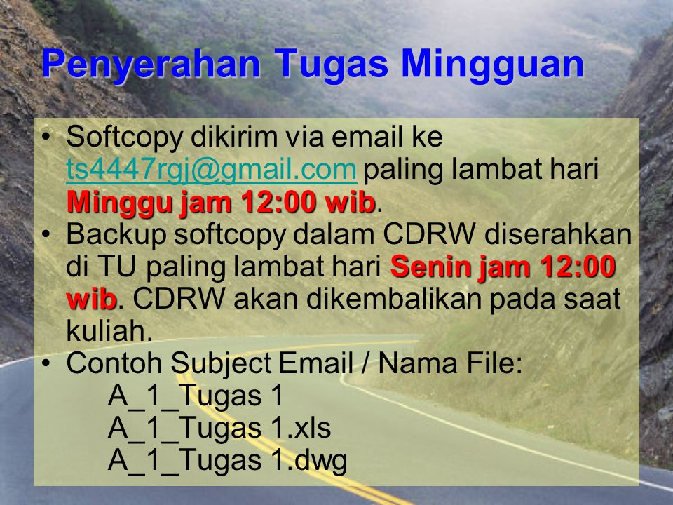 Penyerahan Tugas Mingguan Minggu jam 12:00 wibSoftcopy dikirim via email ke ts4447rgj@gmail.com paling lambat hari Minggu jam 12:00 wib. ts4447rgj@gma