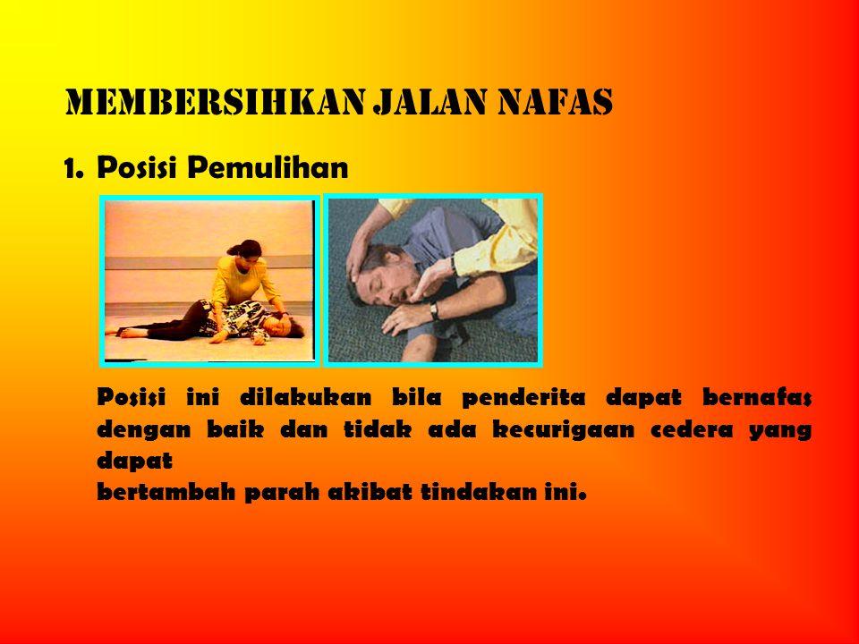 MEMBERSIHKAN JALAN NAFAS 1.Posisi Pemulihan Posisi ini dilakukan bila penderita dapat bernafas dengan baik dan tidak ada kecurigaan cedera yang dapat