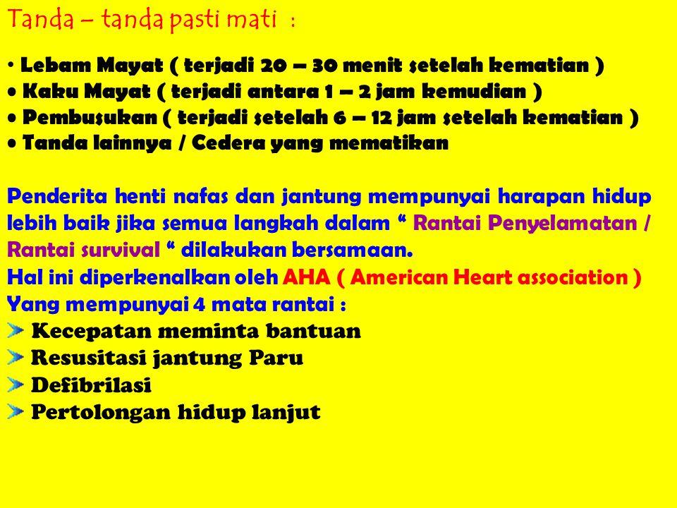Tanda – tanda pasti mati : Lebam Mayat ( terjadi 20 – 30 menit setelah kematian ) Kaku Mayat ( terjadi antara 1 – 2 jam kemudian ) Pembusukan ( terjad