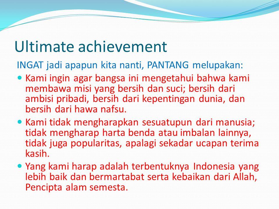 Ultimate achievement Mewujudkan Future Leaders merupakan upaya individu masing-masing kader PPSDMS dan sekaligus merupakan upaya kolektif. Harus diban