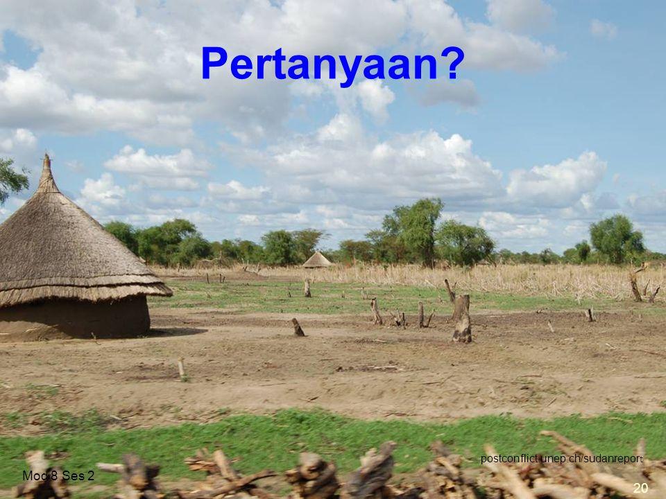 20 postconflict.unep.ch/sudanrepor t Pertanyaan 20 Mod 8 Ses 2