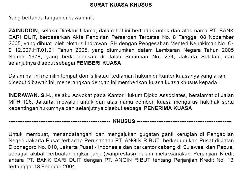 SURAT KUASA KHUSUS Yang bertanda tangan di bawah ini : ZAINUDDIN, selaku Direktur Utama, dalam hal ini bertindak untuk dan atas nama PT.