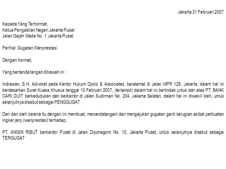 Jakarta 31 Februari 2007 Kepada Yang Terhormat, Ketua Pengadilan Negeri Jakarta Pusat Jalan Gajah Mada No. 1 Jakarta Pusat Perihal: Gugatan Wanprestas