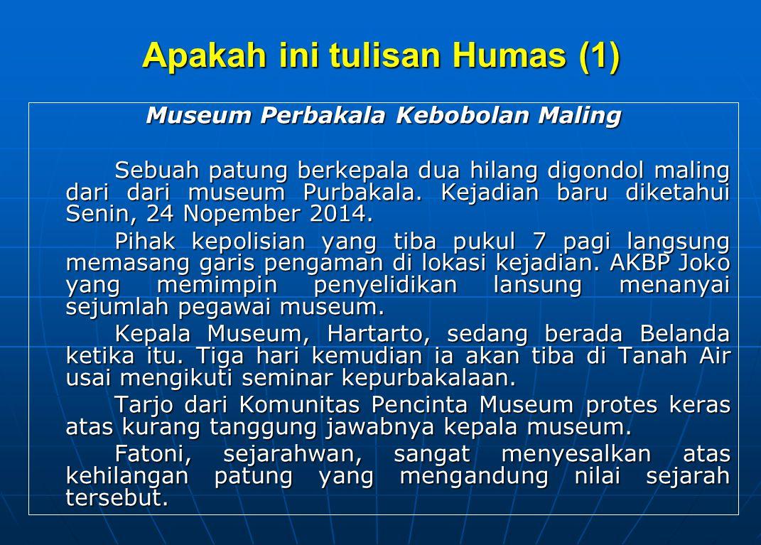 Apakah ini tulisan Humas (1) Museum Perbakala Kebobolan Maling Sebuah patung berkepala dua hilang digondol maling dari dari museum Purbakala.