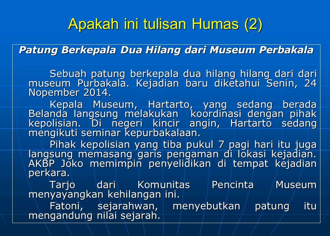 Apakah ini tulisan Humas (2) Patung Berkepala Dua Hilang dari Museum Perbakala Sebuah patung berkepala dua hilang hilang dari dari museum Purbakala.