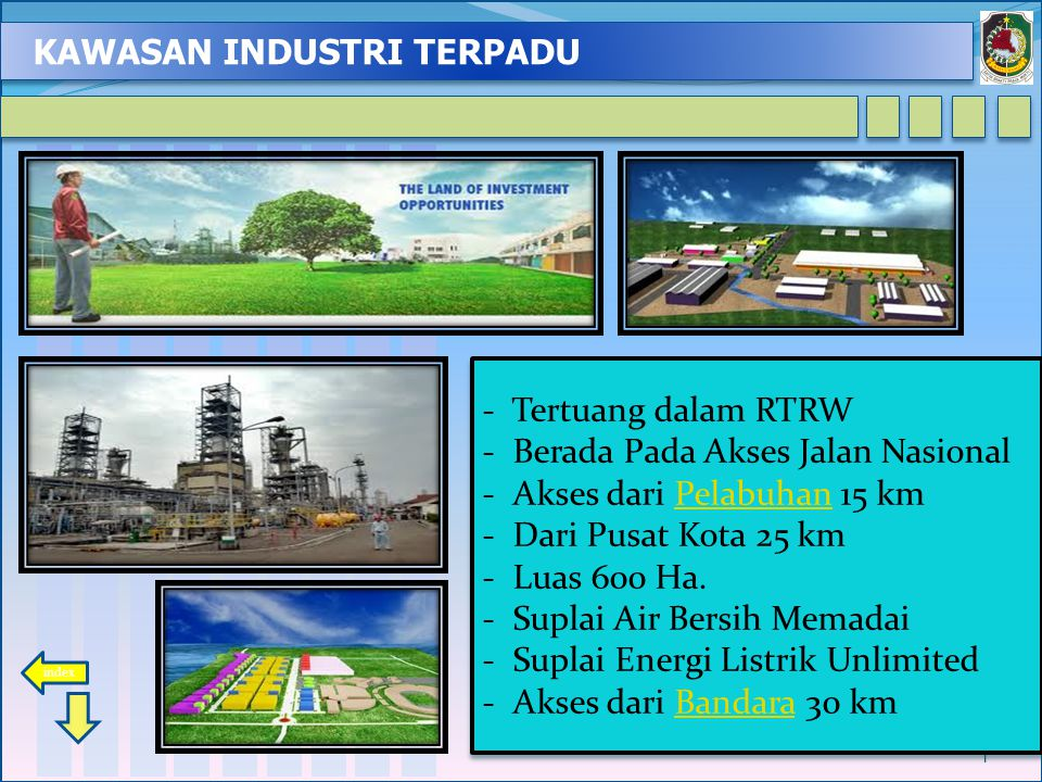 KAWASAN INDUSTRI TERPADU 2 Dengan berbagai macam pertimbangan strategis dan ekonomis, Pemerintah Kabupaten Banyuwangi saat ini mempersiapkan satu Kawasan Industri (Industrial Estate) yang berada di Wilayah Kecamatan Wongsorejo.