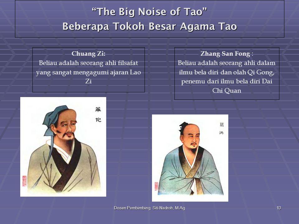 "Dosen Pembimbing: Siti Nadroh, M.Ag13 ""The Big Noise of Tao"" Beberapa Tokoh Besar Agama Tao Zhang San Fong : Beliau adalah seorang ahli dalam ilmu bel"
