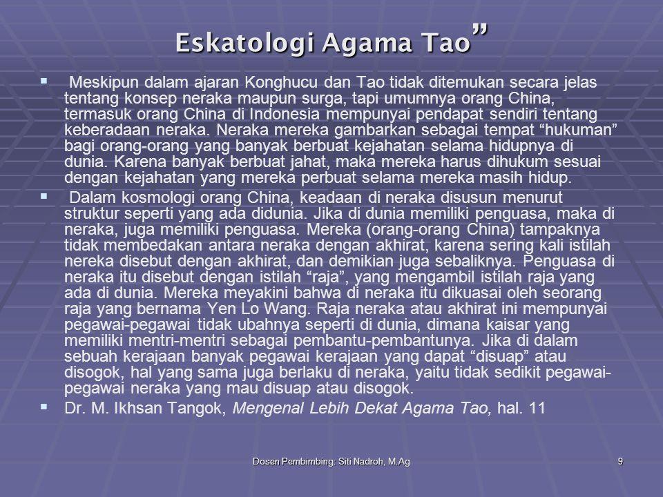 """Dosen Pembimbing: Siti Nadroh, M.Ag9 Eskatologi Agama Tao """"   Meskipun dalam ajaran Konghucu dan Tao tidak ditemukan secara jelas tentang konsep ner"""