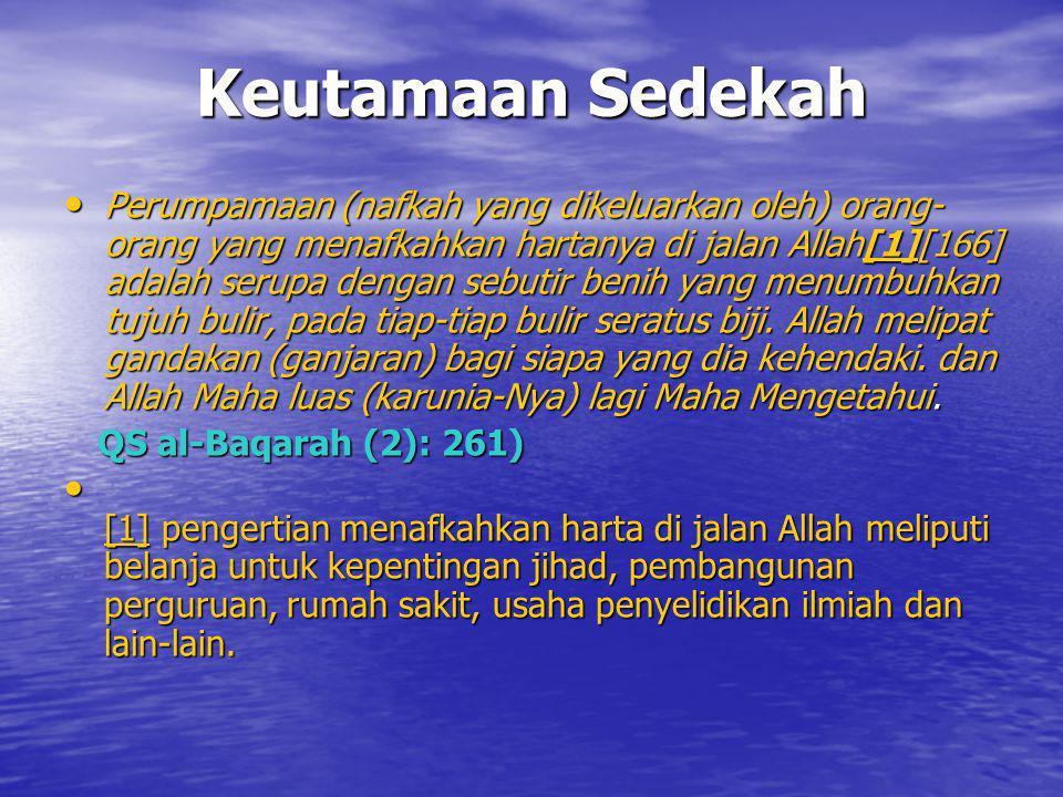 Keutamaan Sedekah Perumpamaan (nafkah yang dikeluarkan oleh) orang- orang yang menafkahkan hartanya di jalan Allah[1][166] adalah serupa dengan sebuti