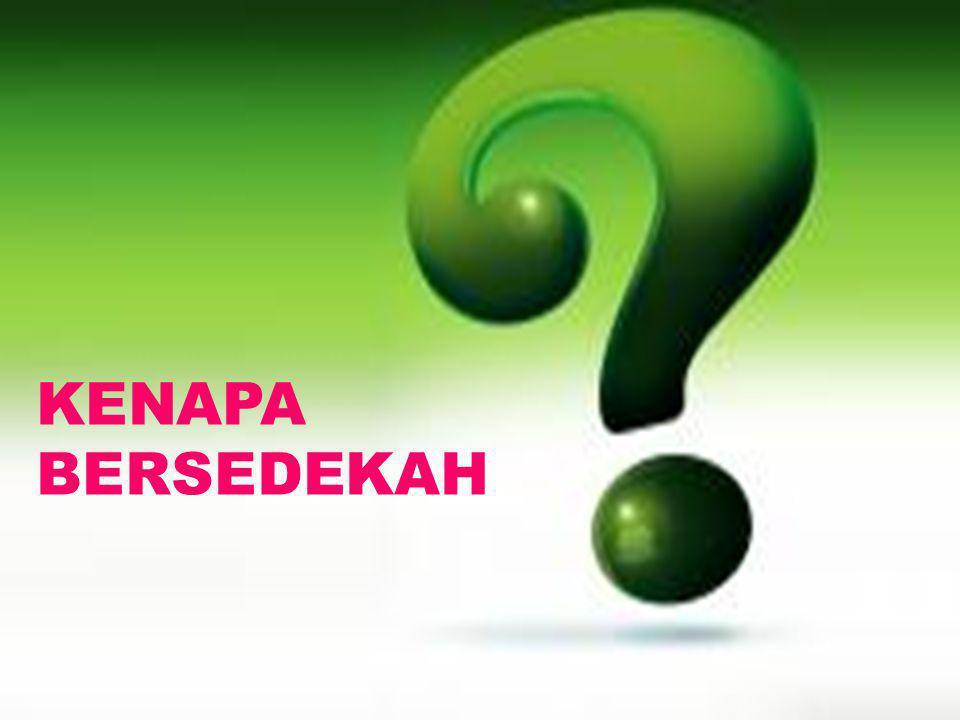 KENAPA BERSEDEKAH
