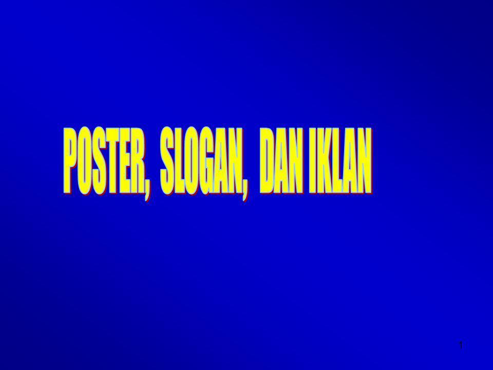 12 4.Poster hiburan Berisi pemberitahuan adanya sesuatu hal yang bersifat hiburan.