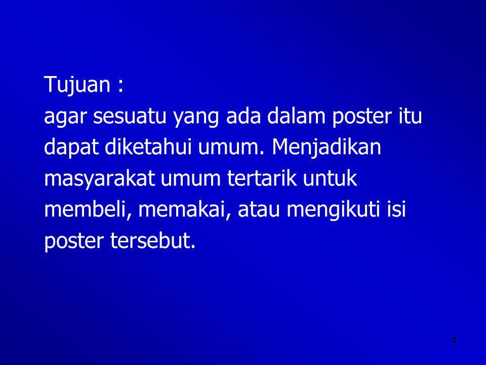 25 2.Poster ini termasuk jenis poster…. TERTIB BERLALU LINTAS, TERTIB HUKUM.
