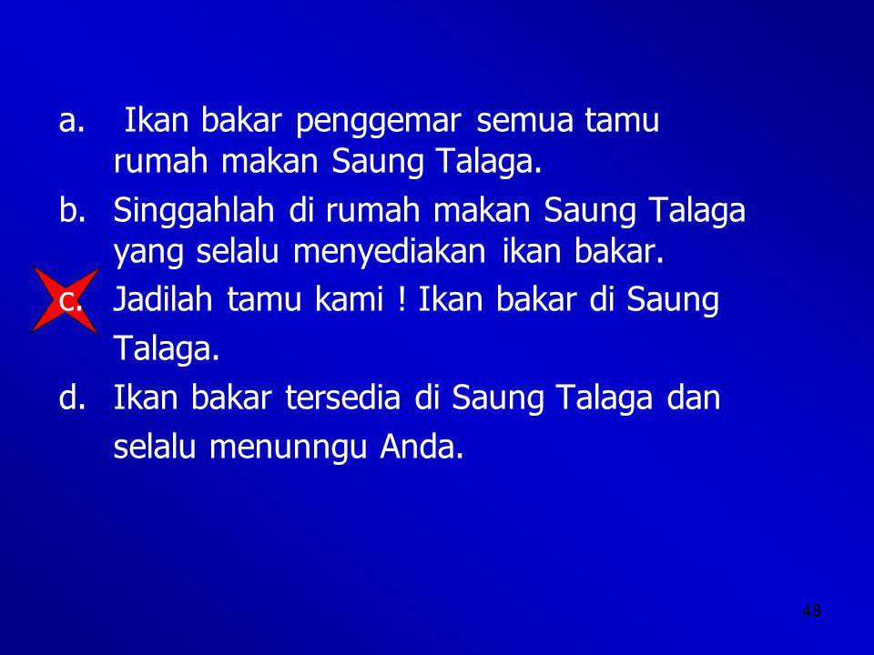 48 a.Ikan bakar penggemar semua tamu rumah makan Saung Talaga.