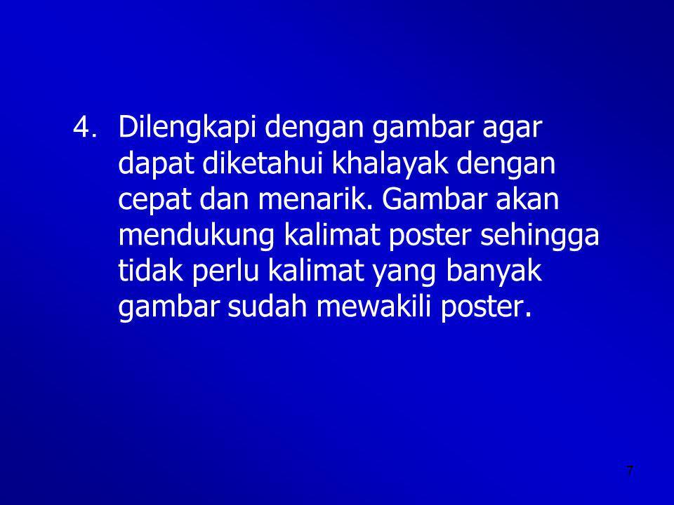 8 Berdasarkan isinya, poster dibagi menjadi : 1.Poster niaga 2.Poster kegiatan 3.Poster penerangan atau pendidikan 4.Poster hiburan