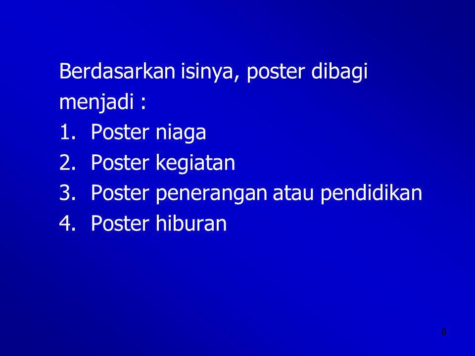 9 1.Poster niaga bersifat menarik pembaca untuk membeli atau menggunakan suatu barang atau jasa.